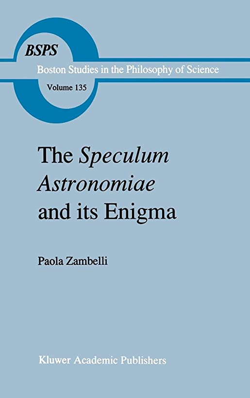 The Speculum Astronomiae and Its Enigma: Astrology, Theology and Science in Albertus Magnus and his Contemporaries (Boston Studies in the Philosophy and History of Science)