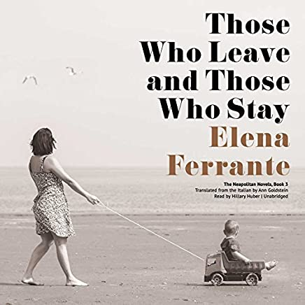 Those Who Leave and Those Who Stay (Neapolitan Novels, Book 3)