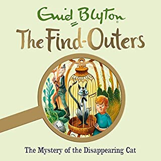 The Mystery of the Disappearing Cat     The Find-Outers, Book 2              By:                                                                                                                                 Enid Blyton                               Narrated by:                                                                                                                                 Thomas Judd                      Length: 3 hrs and 56 mins     13 ratings     Overall 5.0
