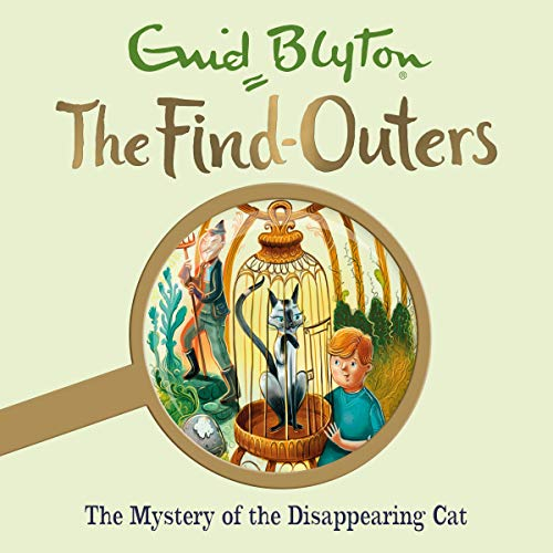 The Mystery of the Disappearing Cat     The Find-Outers, Book 2              By:                                                                                                                                 Enid Blyton                               Narrated by:                                                                                                                                 Thomas Judd                      Length: 3 hrs and 56 mins     Not rated yet     Overall 0.0