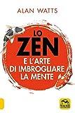 Lo zen e l'arte di imbrogliare la mente...