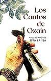 Los Cantos de Ozain (Spanish Edition)