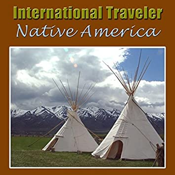 International Traveler Native America