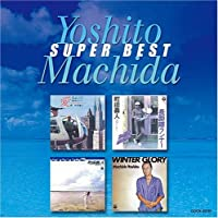 Machida Yoshito Super Best by Yoshito Machida (2006-06-28)