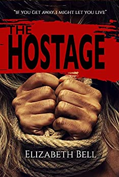 The Hostage by [Elizabeth Bell]