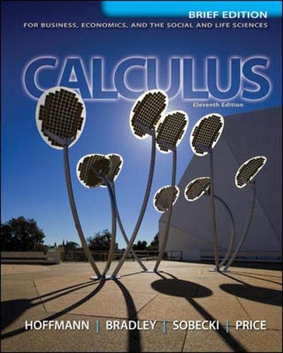 Calculus: For Business, Economics, and the Social and Life Sciences Brief Edition