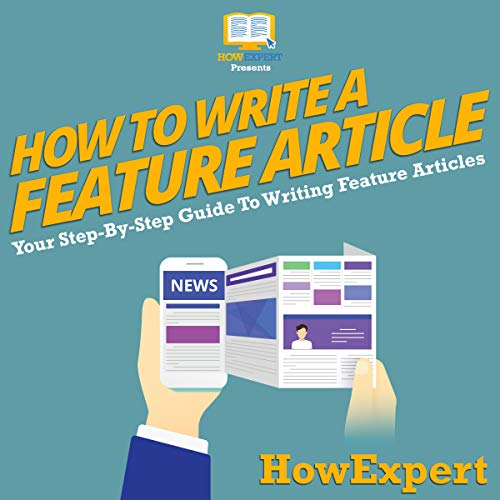 How to Write a Feature Article - Your Step-By-Step Guide to Writing Feature Articles                   By:                                                                                                                                 HowExpert Press                               Narrated by:                                                                                                                                 Ted Gitzke                      Length: 1 hr and 12 mins     1 rating     Overall 3.0