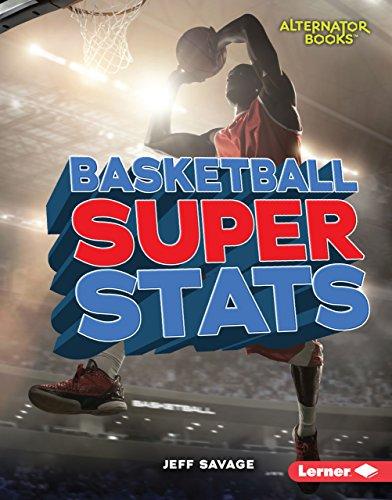 Basketball Super Stats (Pro Sports Stats (Alternator Books ® ))