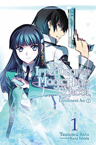 The Irregular at Magic High School, Vol. 1 (light novel): Enrollment Arc, Part I (English Edition)