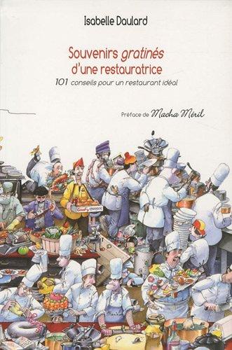 Souvenirs gratinés d'une restauratrice : 101 conseils pour un restaurant idéal
