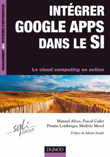 Intégrer Google Apps dans le SI (Management des systèmes d'information) (French Edition)