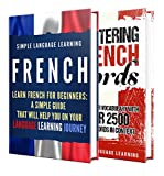 Learn French: A Comprehensive Guide to Learning French for Beginners, Including Grammar and 2500 French Words in Context (English Edition)