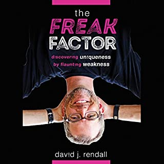 The Freak Factor     Discovering Uniqueness by Flaunting Weakness              Written by:                                                                                                                                 David J. Rendall                               Narrated by:                                                                                                                                 David J. Rendall                      Length: 5 hrs and 23 mins     Not rated yet     Overall 0.0