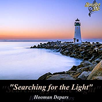 Searching for the Light (Soothe Me)