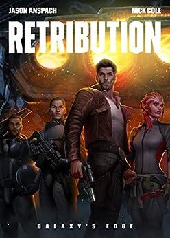 Retribution (Galaxy's Edge Book 9) by [Jason Anspach, Nick Cole]