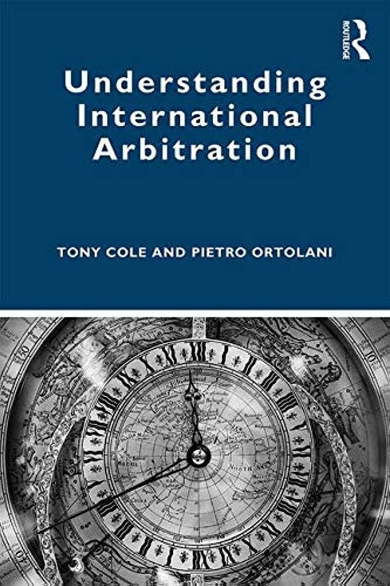 Understanding International Arbitration