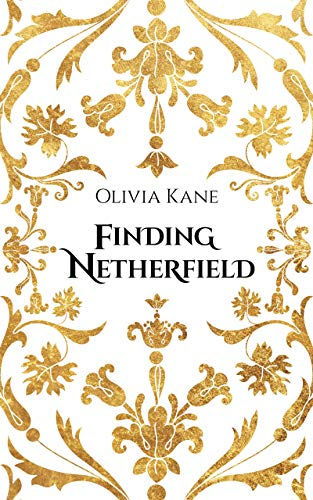 Finding Netherfield: A Pride and Prejudice Variation by [Olivia Kane]