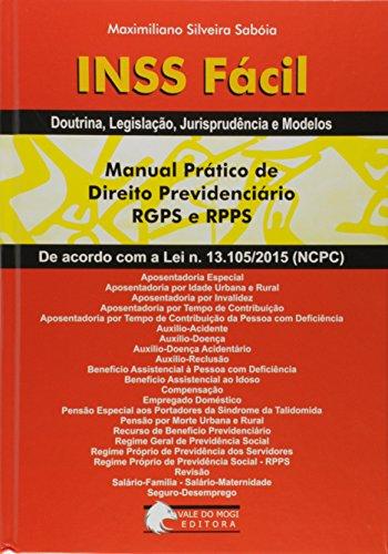 INSS Fácil. Manual Prático de Direito Previdenciário RGPS e RPPS