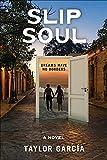 Slip Soul: A novel