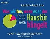 Was wir tun, wenn es an der Haustür klingelt: Die Welt in überwiegend lustigen Grafiken - Neues von graphitti-blog.de