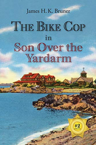 The Bike Cop: Son Over the Yardarm