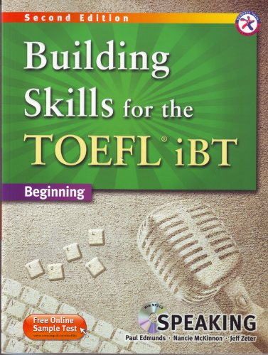 Building Skills for the TOEFL iBT, 2nd Edition Beginning Speaking (w/MP3 CD, Transcripts and Answer Key)
