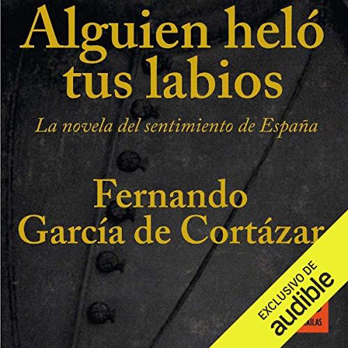 Alguien Heló Tus Labios (Narración en Castellano) [Someone Froze Your Lips] Titelbild