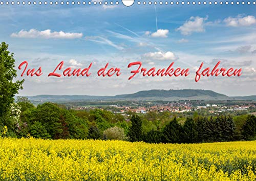 Ins Land der Franken fahren (Wandkalender 2021 DIN A3 quer)