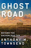 Ghost Road: Beyond the Driverless Car