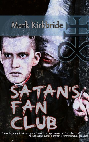 Book: Satan's Fan Club by Mark Kirkbride