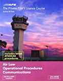 The Private Pilot Licence Course: Air Law, Operational Procedures and Communications Vol. 2 (PPL Series)