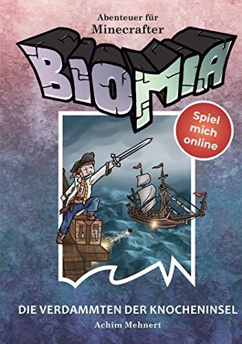 BIOMIA - Abenteuer für Minecraft Spieler: #4 Die Verdammten der Knocheninsel.: #4 Die Verdammten der Knocheninsel. Mit Code im Buch zum Mitspielen! (German Edition)