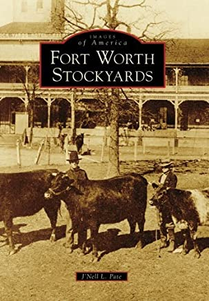 Forth Worth Stockyards (Images of America) by JNell L. Pate (2009-01-14)