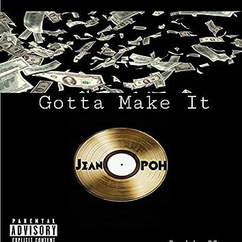 Jean Poh-Gotta Make It