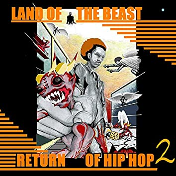 Land of the Beast Return of Hip Hop 2