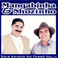 Dois Amigos No Forro by Mangabinha & Nhozinho