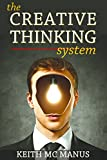 Creative Thinking: 17 Tactics To Skyrocket Your Creativity & Success (Creative Thinking, Creativity,...