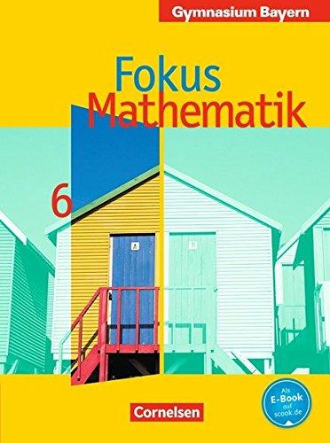 Fokus Mathematik - Gymnasium Bayern: 6. Jahrgangsstufe - Schülerbuch