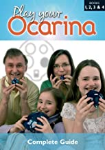Play Your Ocarina: Complete Guide to Playing Bks. 1, 2, 3 & 4