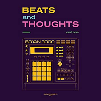 Beats & Thoughts, Pt. 1