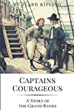 Captains Courageous A Story of the Grand Banks: Original Classics and Annotated