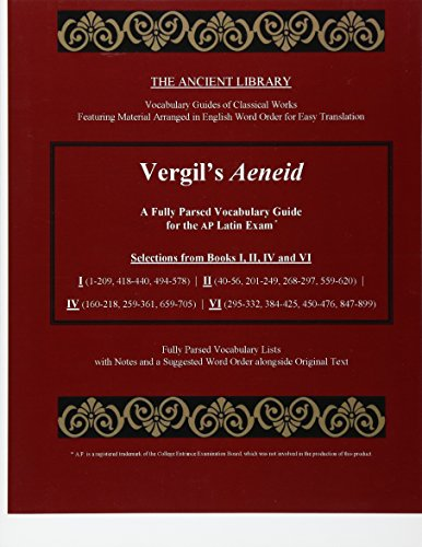 Vergil's Aeneid: A Fully Parsed Vocabulary Guide for the AP Latin Exam:...