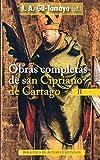 Obras completas de San Cipriano de Cartago, II: Los ídolos no son dioses ; El porte exterior de las vírgenes ; Los apóstatas de la fe ; Las obras de ... ; Exhortación al martirio: 2 (NORMAL)