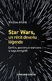 Star Wars, un récit devenu légende - La saga décryptée