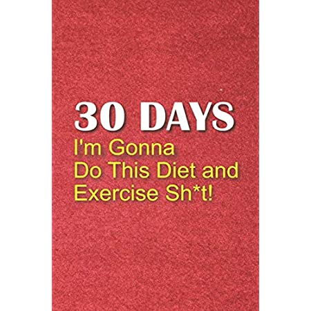 fitness nutrition 30 Days I'm Gonna Do This Diet and Exercise Sh*t!: 30 Day Food & Workout Log, Fitness Log, Diet Tracker, Food Diary…