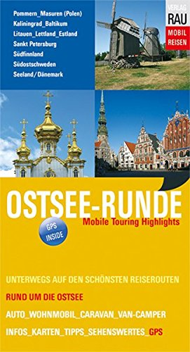 Ostsee-Runde: Mobile Touring Highlights (Mobil Reisen - Die schönsten Auto- & Wohnmobil-Touren)