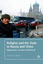 Religion and the State in Russia and China: Suppression, Survival, and Revival