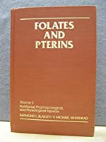Folates and Pterins, Nutritional, Pharmaceutical and Physiological Aspects (Biochemistry: A Series of Monographs)