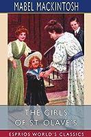 The Girls of St. Olave's (Esprios Classics)