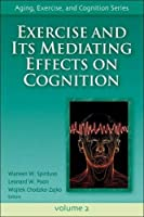 Exercise and Its Mediating Effects on Cognition (Aging, Exercise and Cognition)
